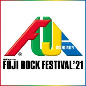 FUJI ROCK FESTIVAL '21|8月20日(金)、21日(土)、22日(日)〔新潟県湯沢町苗場スキー場〕